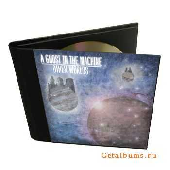 A Ghost in the Machine - Other Worlds [EP] (2011)