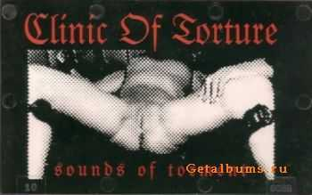 Clinic Of Torture - Sounds Of Torment (2007)