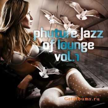 VA - Phuture Jazz of Lounge, Vol. 1 (2011)