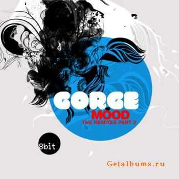 Gorge - Mood Remixes Part.2 (2011)