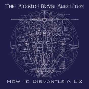 The Atomic Bomb Audition - How to Dismantle a U2 (2012)
