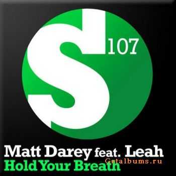 Matt Darey Feat Leah - Hold Your Breath (2011)