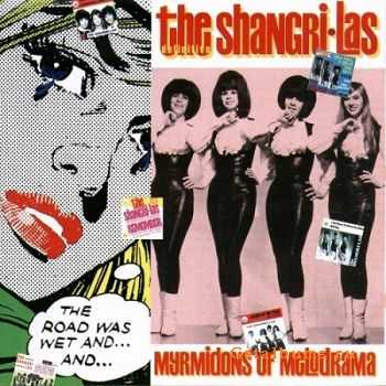 The Shangri-Las - Myrmidons Of Melodrama (2002)