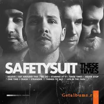 Safetysuit - These Times (2012)