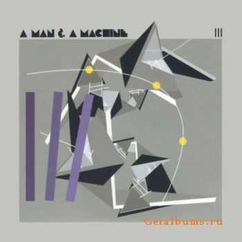 VA - A Man & A Machine III (2011)
