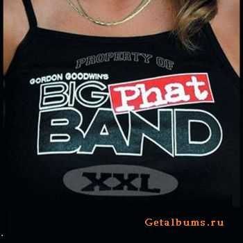 Gordon Goodwin's Big Phat Band - XXL (2003)