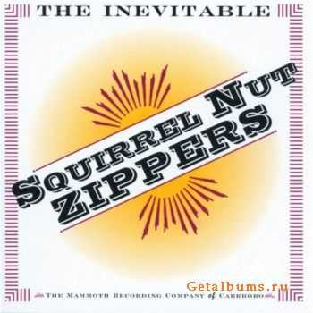 Squirrel Nut Zippers - The Inevitable (1995)