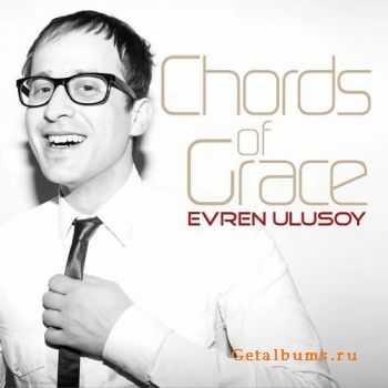 Evren Ulusoy � Chords Of Grace (2011)