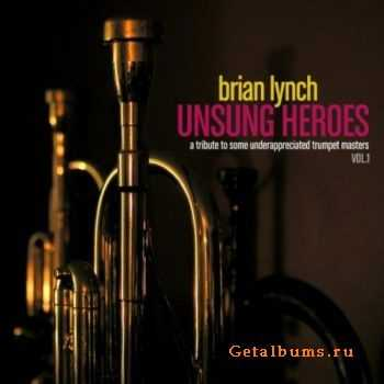 Brian Lynch � Unsung Heroes Vol.1 (2011)