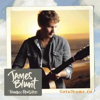 James Blunt - Trouble Revisited (2011)