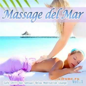 VA - Massage Del Mar (Cafe Chill Out Sensual Relax Meditation Lounge) (2011)