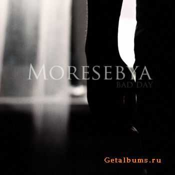 Moresebya - bad day (2012)