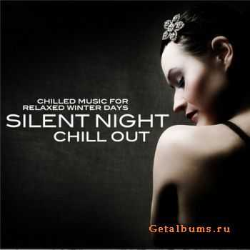 VA - Silent Night Chill Out (Chilled Music For Relaxed Winter Days) (2011)