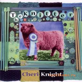 Cheri Knight - The Knitter (1996)