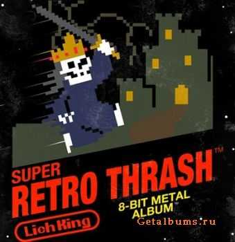 Lich King - Super Retro Thrash (2011)