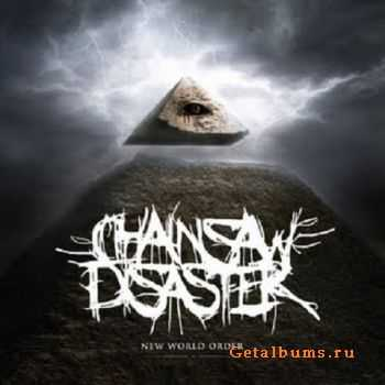 Chainsaw Disaster – New World Order (2011)