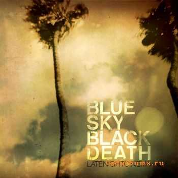 Blue Sky Black Death - Late Night Cinema (2008) FLAC/ MP3