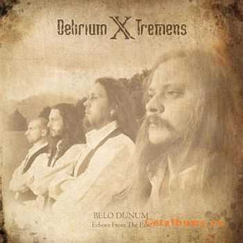Delirium X Tremens - BELO DUNUM - Echoes From The Past 2011 [LOSSLESS]