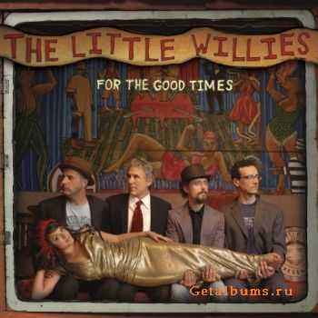 The Little Willies – For the Good Times (2012)
