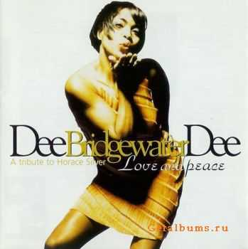 Dee Dee Bridgewater - Love And Peace, A Tribute To Horace Silver (1995)