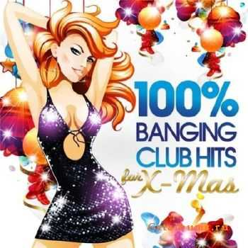 100% Banging Club Hits for Xmas (2011)