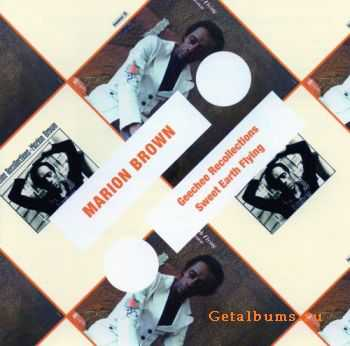 Marion Brown - Geechee Recollections / Sweet Earth Flying (2011)