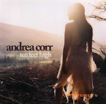 Andrea Corr - Ten Feet High (2007) FLAC