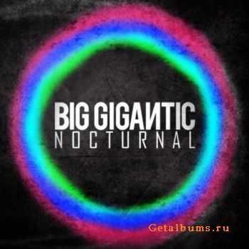 Big Gigantic - Nocturnal (2012)