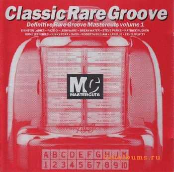 VA - Classic Rare Groove Mastercuts Vol. 1 (1993) FLAC