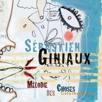 Sebastien Giniaux - Melodie des Choses (2012)