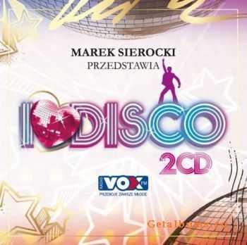 VA - Marek Sierocki Przedstawia: I Love Disco! (2012)