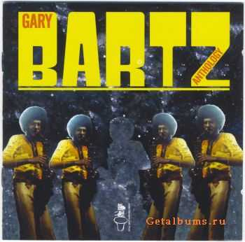 Gary Bartz - Anthology (2004)