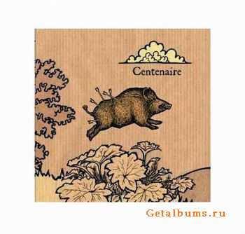 Centenaire - Centenaire 2007