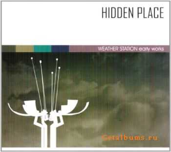 Hidden Place - Weather Station: Early Works (2011)