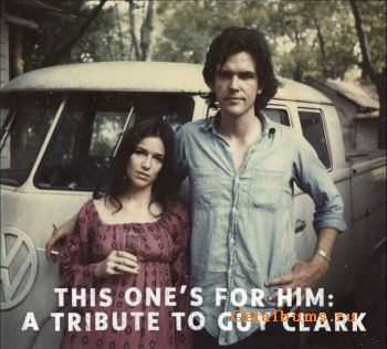VA � This One�s for Him: A Tribute to Guy Clark (2011)