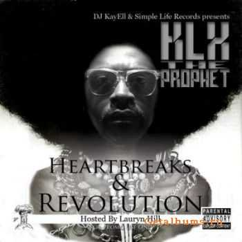 KLX the PROPHET - Heartbreaks And Revolution (2011)