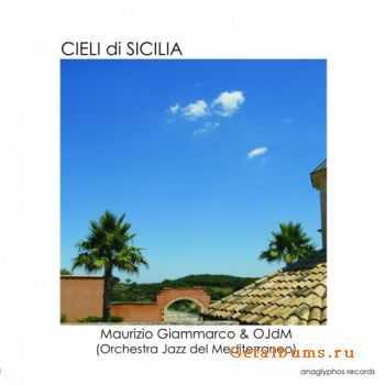 Maurizio Giammarco & Orchestra Jazz del Mediterraneo - Cieli Di Sicilia (2011)