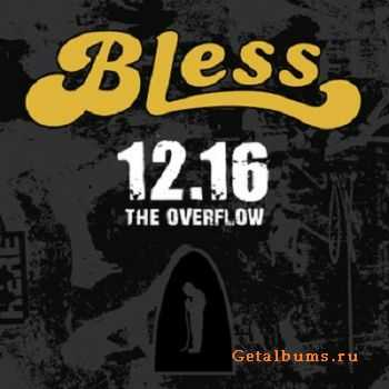 Bless - The Overflow (2011)