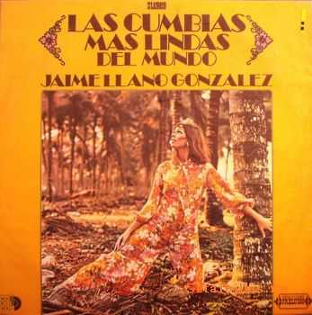 Jaime Llano Gonzalez - Las Cumbias Mas Lindas Del Mundo  (1975)