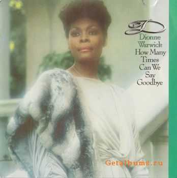 Dionne Warwick - How Many Times Can We Say Goodbye (1983)