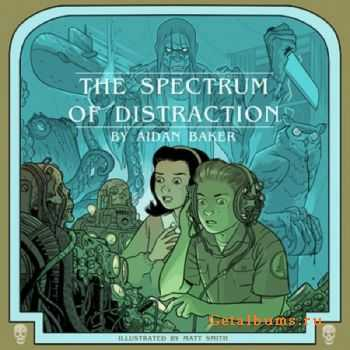 Aidan Baker - The Spectrum Of Distraction  (2CD) (2012)