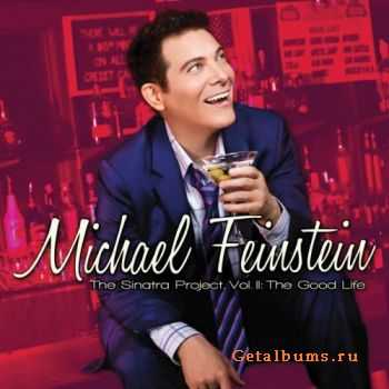 Michael Feinstein - The Sinatra Project, Volume II: The Good Life (2011)