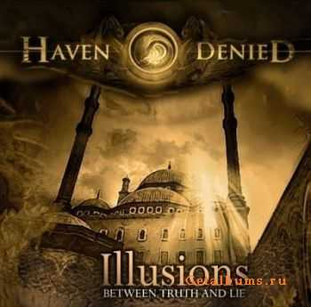 Haven Denied - Illusions (Between Truth And Lie) 2011 [LOSSLESS]