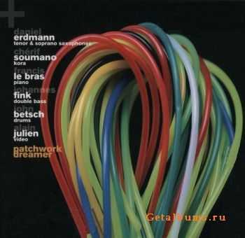 Erdmann, Soumano, Le Bras, Fink, Betsch & Julien - Patchwork Dreamer (2011)