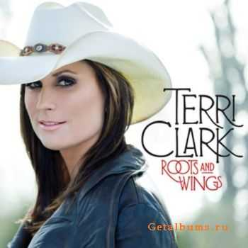 Terri Clark - Roots And Wings (2011)