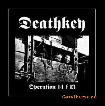 Deathkey - Operation 14 F 13 [EP] (2006)