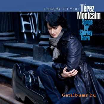 Terez Montcalm - Here's To You: Songs for Shirley Horn (2011)
