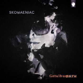 Skomaeniac - Birth CD2 (2011)