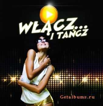 VA – Wlacz I Tancz (2011)