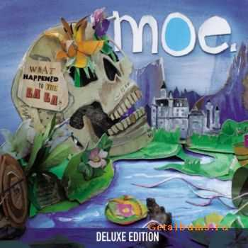 moe. - What Happened to the La Las [Deluxe Edition] (2012)